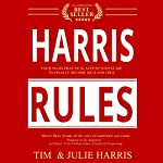 Harris Rules: Your No-BS Practical Step By Step Guide to Finally Become Rich and Free | Tim Harris,Julie Harris