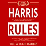 #3: Harris Rules: Your No-BS Practical Step By Step Guide to Finally Become Rich and Free