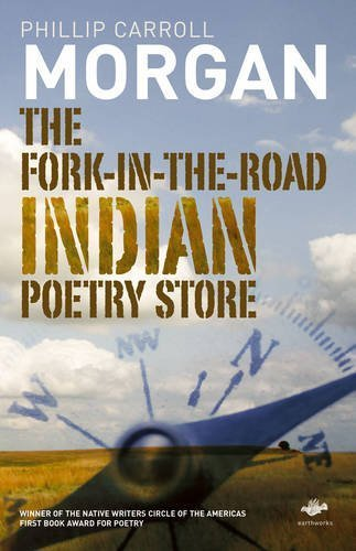 2006 New Fork (The Fork-In-The-Road Indian Poetry Store (Earthworks) New edition by Morgan, Phillip Carroll Carroll (2006) Paperback)
