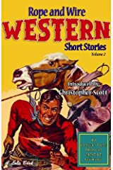 Rope and Wire Western Short Stories (Vol 2) (Rope and Wire Short Stories) Kindle Edition