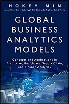Book Global Business Analytics Models: Concepts and Applications in Predictive, Healthcare, Supply Chain, and Finance Analytics (FT Press Analytics)