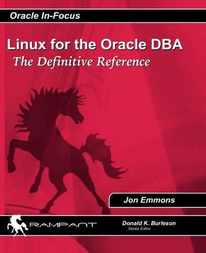 Download Linux for the Oracle DBA: The Definitive Reference (Oracle In-Focus series) (Volume 40) pdf