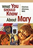 img - for What You Should Know About Mary book / textbook / text book