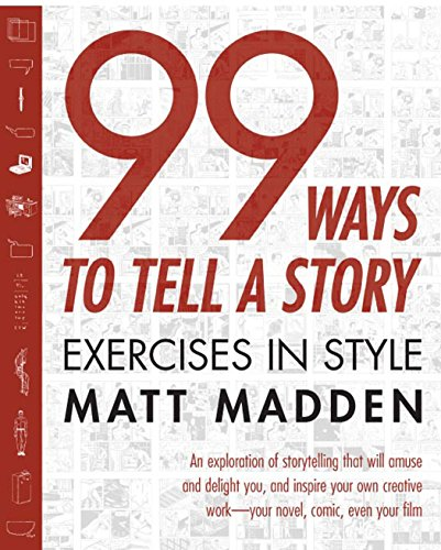 99 Ways to Tell a Story: Exercises in Style (The Best Way To Exercise)