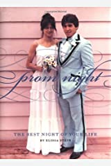 Prom Night: The Best Night of Your Life Hardcover