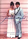 img - for Prom Night: The Best Night of Your Life book / textbook / text book
