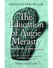 The Education of Augie Merasty: A Residential School Memoir - New Edition