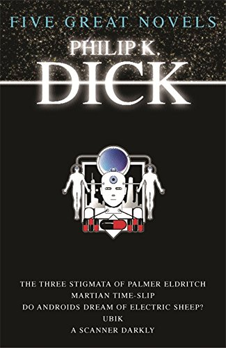 Five Great Novels : Do Androids Dream of Electric Sleep / Martian Time Slip / Ubik / the Three Stigmata of Palmer Eldritch / A Scanner Darkly (Gollancz) pdf epub