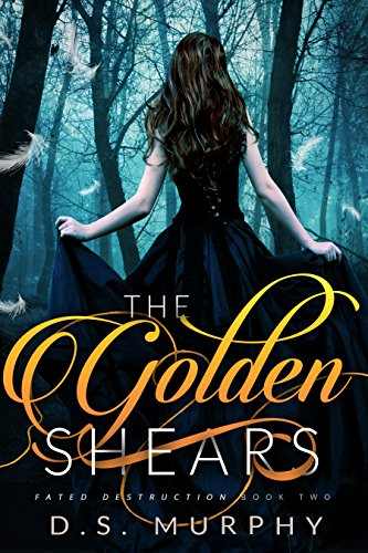 (The Golden Shears (Fated Destruction Book 2))