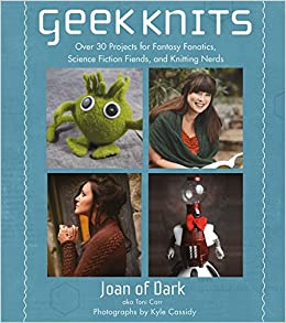 Geek Knits Over 30 Projects For Fantasy Fanatics Science Fiction