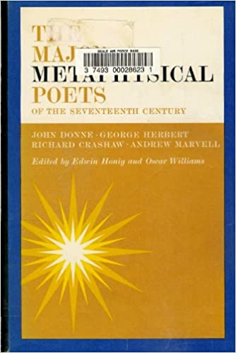 The Major Metaphysical Poets of the Seventeenth Century John Donne, George Herbert, Richard Crashaw, and Andrew Marvell
