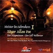 Der Magnetiseur und Der Fall Waldemar (Meister des Schreckens 1) | Edgar Allan Poe