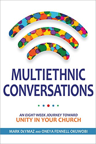 Multiethnic Conversations: An Eight-Week Journey toward Unity in Your Church (Unity In The Church)