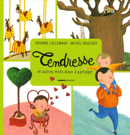 Tendresse : Et autres mots doux à partager: Amazon.fr: Lallemand, Orianne, Boucher, Michel, Tousnakhoff, Nathalie: Livres