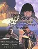 Literacy Instruction for Culturally and Linguistically Diverse Students : A Collection of Articles and Commentaries, Opitz, Michael F. and International Reading Association Staff, 0872071944