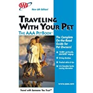 Traveling With Your Pet the AAA PetBook: the AAA guide to more than 12, 000 pet-friendly, AAA-RATED lodgings across the United States and Canada