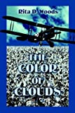 The Color of Clouds, Rita D. Woods, 1592863523