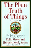 The Plain Truth of Things, Colin Greer, Herbert R. Kohl, 0060928743