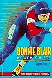 Bonnie Blair: Power on Ice (A Bullseye Biography)