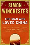 img - for The Man Who Loved China: The Fantastic Story of the Eccentric Scientist Who Unlocked the Mysteries of the Middle Kingdom First edition by Winchester, Simon (2008) Hardcover book / textbook / text book