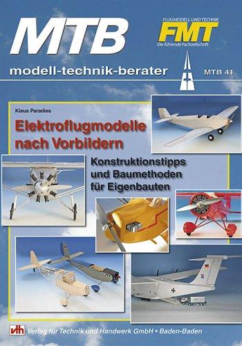Elektroflugmodelle nach Vorbildern: Konstruktionstipps und Baumethoden für Eigenbauten