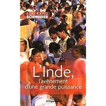 INDE (L') : L'AVÈNEMENT D'UNE GRANDE PUISSANCE
