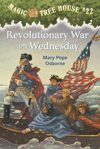 Revolutionary War On Wednesday - Book #22 of the Magic Tree House