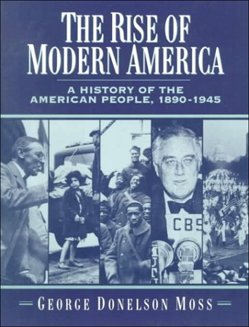 The Rise of Modern America: A History of the American People, 1890-1945