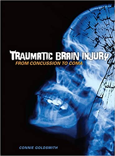 Amazon com: Traumatic Brain Injury: From Concussion to Coma
