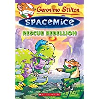 Rescue Rebellion (Geronimo Stilton Spacemice #5), 5