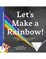 Let's Make a Rainbow!: Seeing the Science of Light with Optical Physics