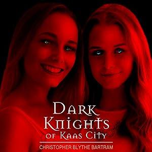 Dark Knights of Kaas City Audiobook