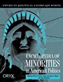 Encyclopedia of Minorities in American Politics, Kerry L. Haynie, Anne McCulloch, 1573561290
