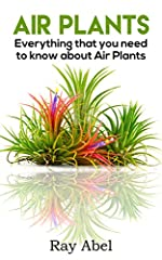 A brief yet detailed look into the world of Air Plants!Today only, get this book for just $2.99. Regularly priced at $5.99.Read on your PC, Mac, smart phone, tablet or Kindle device.You're about to discover...I want to thank you for downloadi...