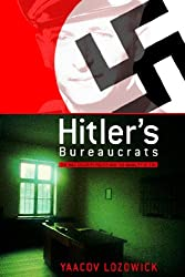 Hitler's Bureaucrats: The Nazi Security Police and the Banality of Evil