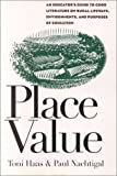 Place Value : An Educator's Guide to Good Literature on Rural Lifeways, Environments, and Purposes of Education, Haas, Toni and Nachtigal, Paul, 1880785196