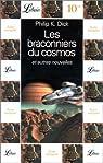Les braconniers du cosmos et autres nouvelles par Philip K. Dick