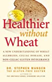 Healthier Without Wheat, Stephen Wangen, 0976853795