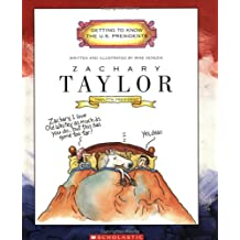 Zachary Taylor: Twelfth President 1849-1850 (Getting to Know the US Presidents)