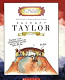 Zachary Taylor: Twelfth President 1849-1850 (Getting to Know the U.S. Presidents)