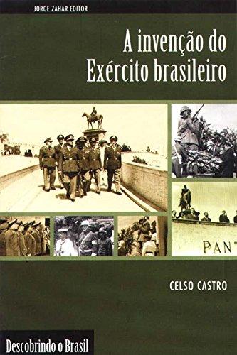 A Invenção Do Exército Brasileiro. Coleção Descobrindo o Brasil