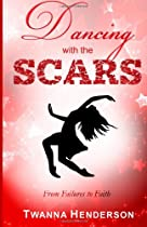 Dancing with the Scars: From Failures to Faith