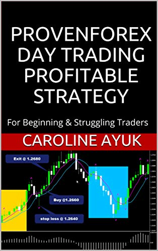 FOREX: PROVEN FOREX DAY TRADING PROFITABLE STRATEGY (Forex trading strategies, Fx trading strategies, forex trading): For Beginning & Struggling ...