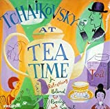 Classical Music : Tchaikovsky At Tea Time