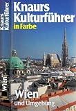 Wien und Umgebung (Knaurs Kulturführer in Farbe)