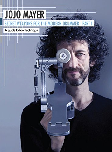 (Jojo Mayer - Secret Weapons for the Modern Drummer, Part II )