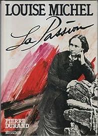 Louise Michel : la passion par Pierre Durand (II)