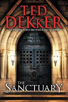 The Sanctuary by [Dekker, Ted]