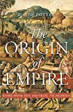 The Origin of Empire: Rome from the Republic to Hadrian (History of the Ancient World)