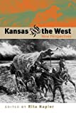 Kansas and the West (New Perspectives (University Press of Kansas)), , 0700612327